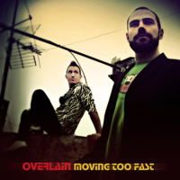 OVERLAIN. Moving too fast